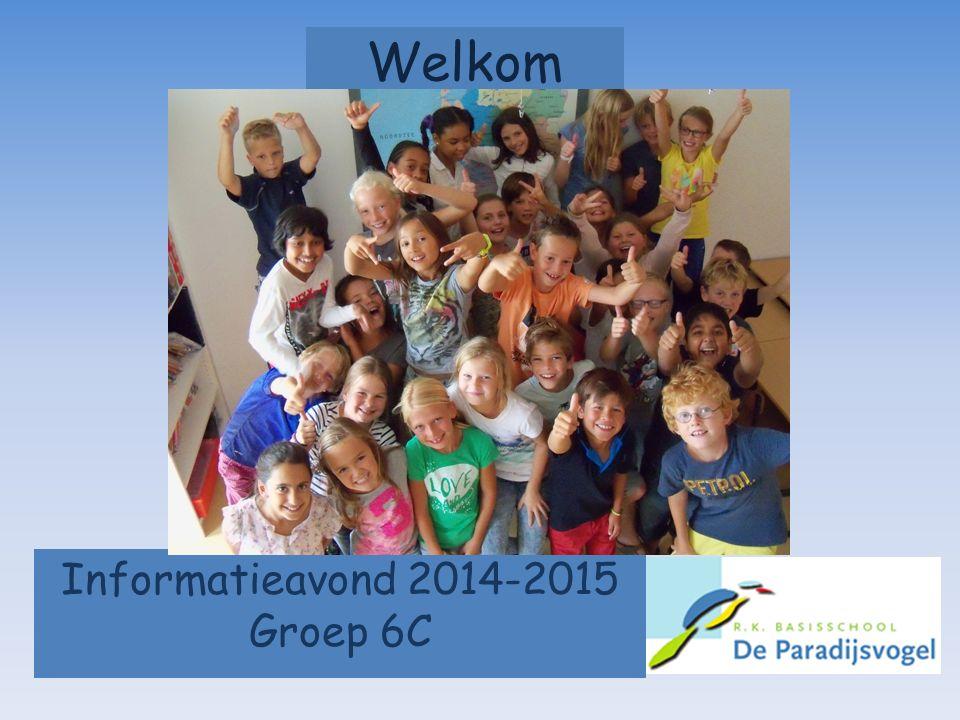 Informatieavond 2014-2015 Groep 6C Welkom