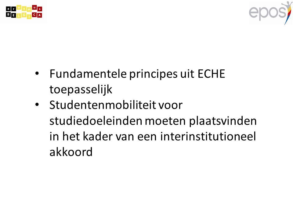 Fundamentele principes uit ECHE toepasselijk Studentenmobiliteit voor studiedoeleinden moeten plaatsvinden in het kader van een interinstitutioneel akkoord