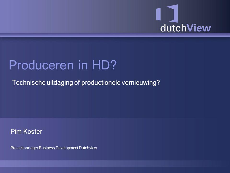 4 maart 2008Pim Koster Inleiding Waarom willen we in HD produceren.
