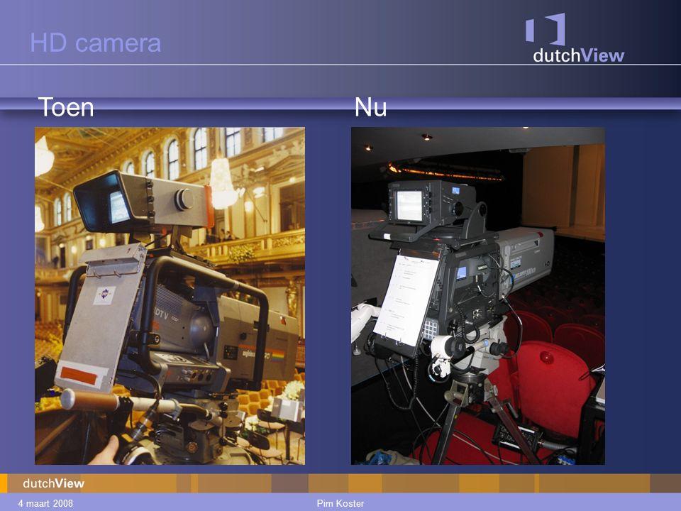 4 maart 2008Pim Koster HD camera ToenNu