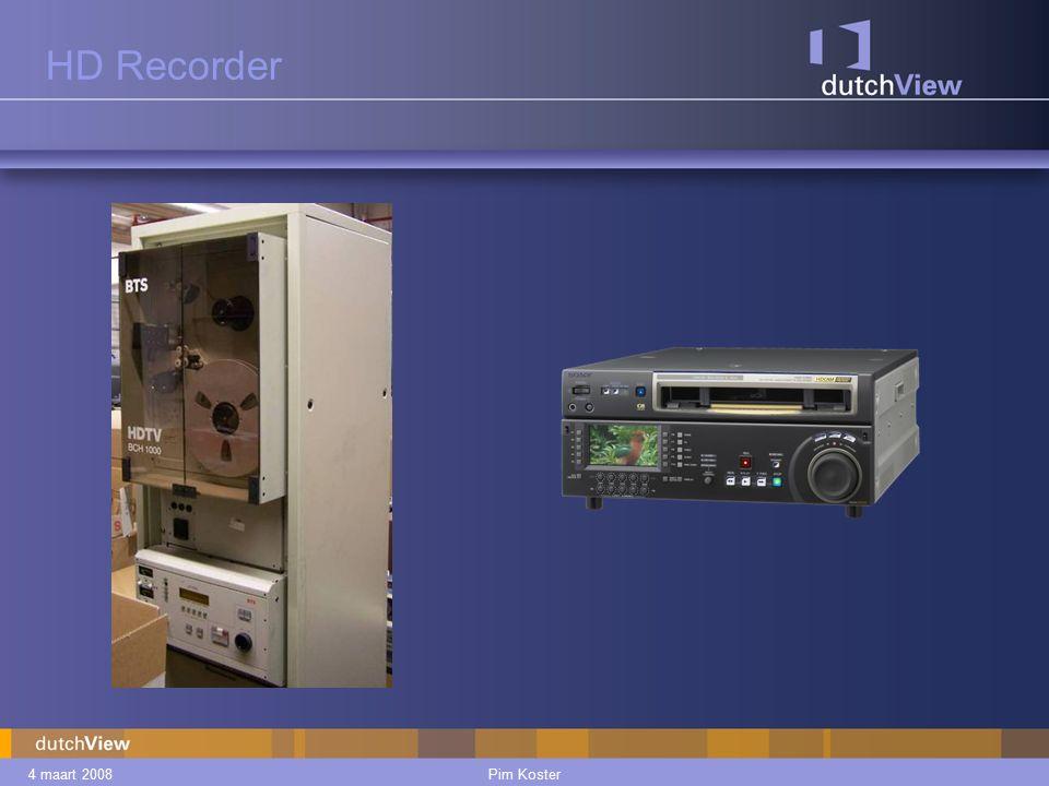 4 maart 2008Pim Koster HD Recorder