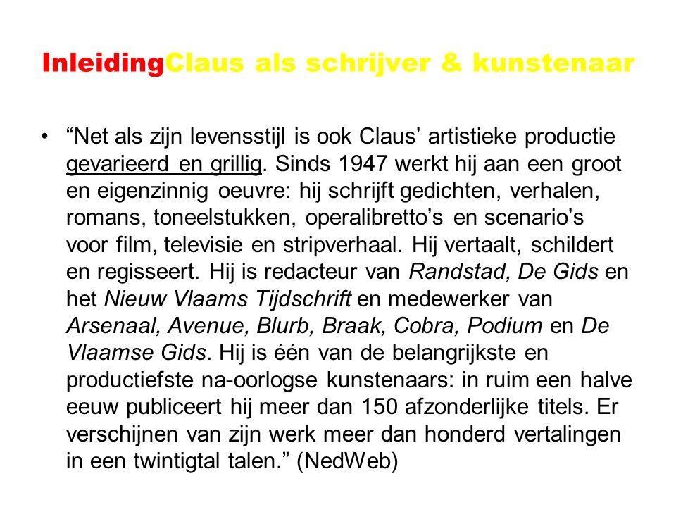 """InleidingClaus als schrijver & kunstenaar """"Net als zijn levensstijl is ook Claus' artistieke productie gevarieerd en grillig. Sinds 1947 werkt hij aan"""