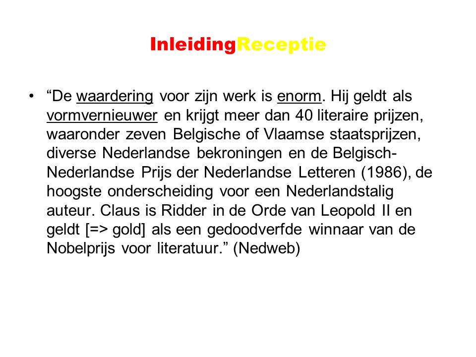 """InleidingReceptie """"De waardering voor zijn werk is enorm. Hij geldt als vormvernieuwer en krijgt meer dan 40 literaire prijzen, waaronder zeven Belgis"""