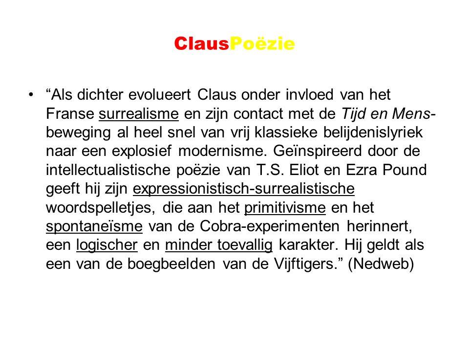 """ClausPoëzie """"Als dichter evolueert Claus onder invloed van het Franse surrealisme en zijn contact met de Tijd en Mens- beweging al heel snel van vrij"""
