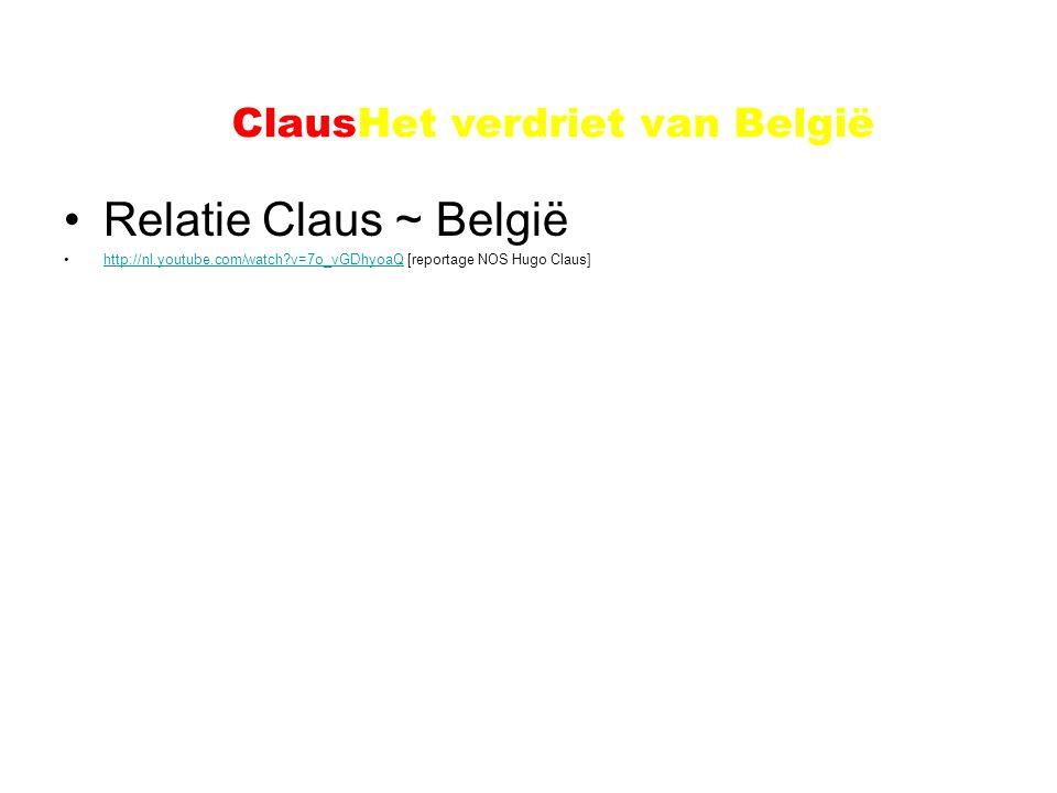 Relatie Claus ~ België http://nl.youtube.com/watch?v=7o_vGDhyoaQ [reportage NOS Hugo Claus]http://nl.youtube.com/watch?v=7o_vGDhyoaQ ClausHet verdriet