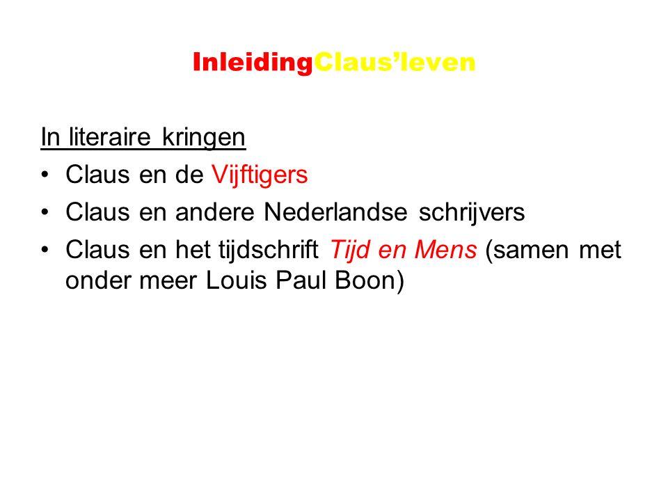 InleidingClaus'leven In literaire kringen Claus en de Vijftigers Claus en andere Nederlandse schrijvers Claus en het tijdschrift Tijd en Mens (samen met onder meer Louis Paul Boon)