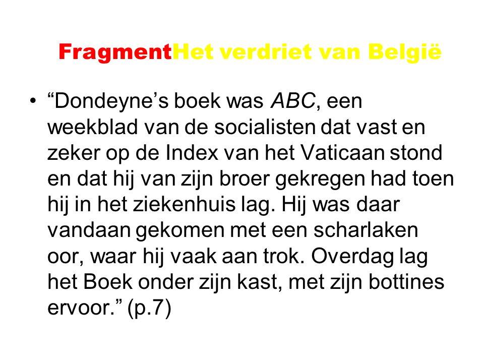"""""""Dondeyne's boek was ABC, een weekblad van de socialisten dat vast en zeker op de Index van het Vaticaan stond en dat hij van zijn broer gekregen had"""