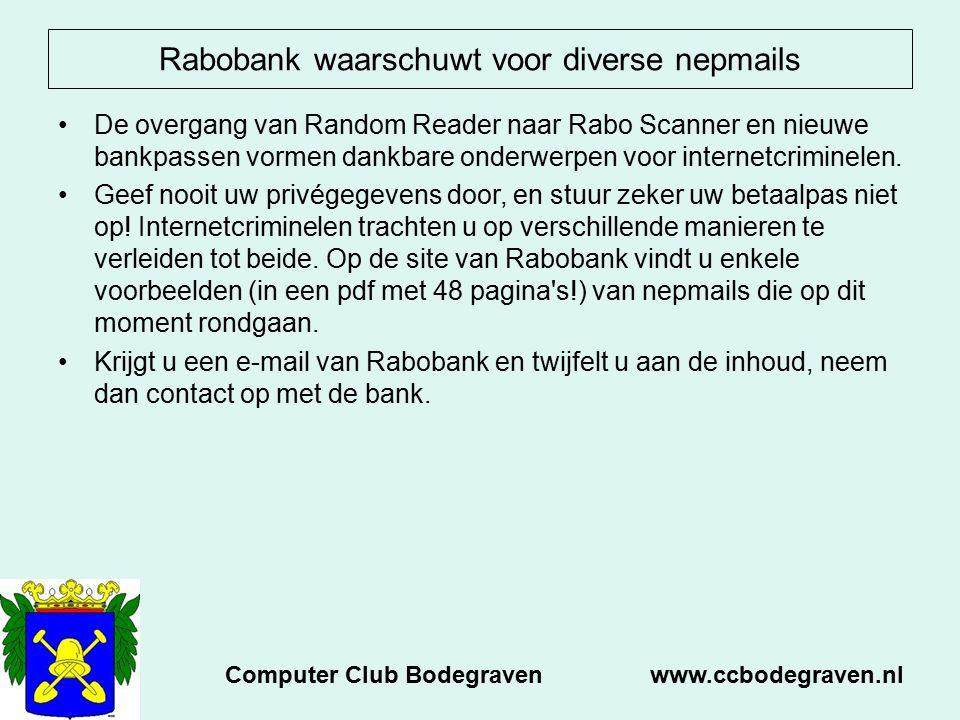 Rabobank waarschuwt voor diverse nepmails De overgang van Random Reader naar Rabo Scanner en nieuwe bankpassen vormen dankbare onderwerpen voor internetcriminelen.