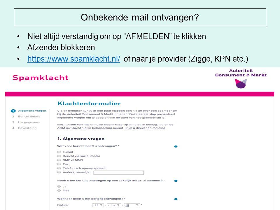 """Onbekende mail ontvangen? Niet altijd verstandig om op """"AFMELDEN"""" te klikken Afzender blokkeren https://www.spamklacht.nl/ of naar je provider (Ziggo,"""