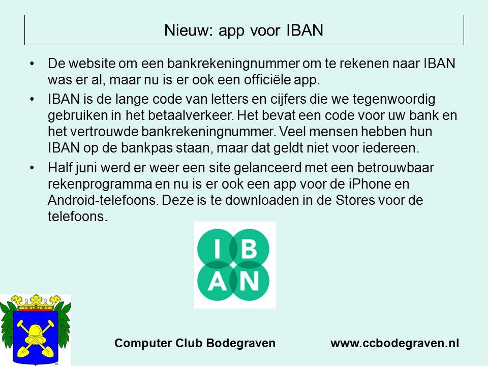 Nieuw: app voor IBAN De website om een bankrekeningnummer om te rekenen naar IBAN was er al, maar nu is er ook een officiële app. IBAN is de lange cod