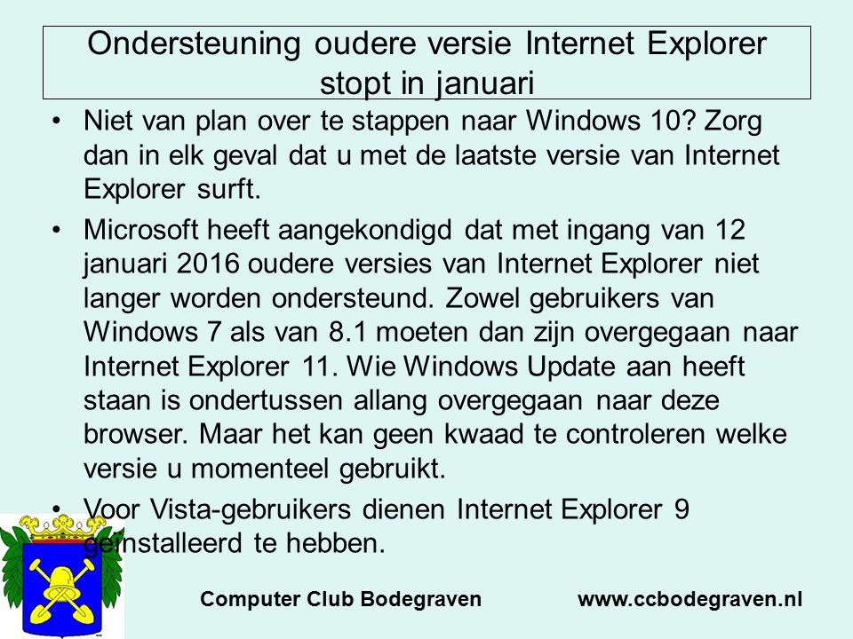 Ondersteuning oudere versie Internet Explorer stopt in januari Niet van plan over te stappen naar Windows 10? Zorg dan in elk geval dat u met de laats