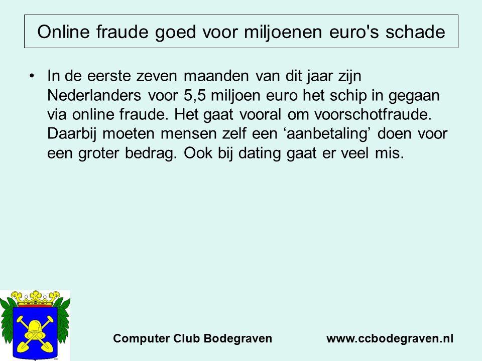 Online fraude goed voor miljoenen euro s schade In de eerste zeven maanden van dit jaar zijn Nederlanders voor 5,5 miljoen euro het schip in gegaan via online fraude.