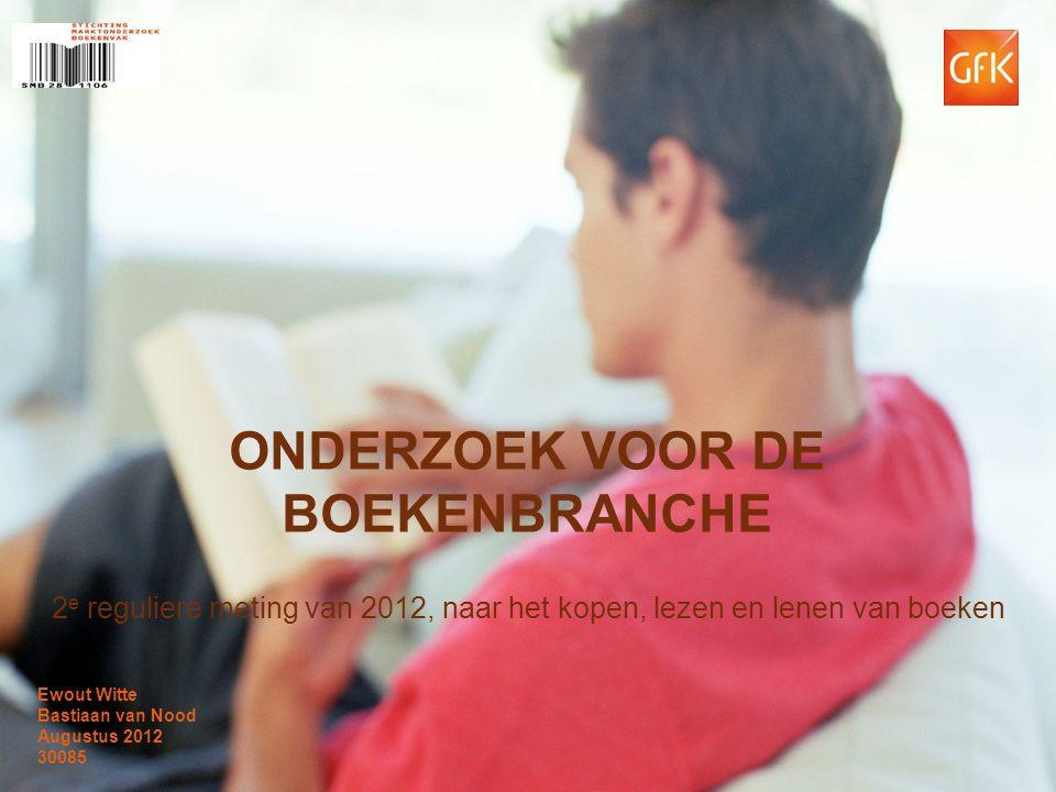 © Intomart GfK | 30085 SMB meting 3 2012 | Augustus 2012 1 ONDERZOEK VOOR DE BOEKENBRANCHE 2 e reguliere meting van 2012, naar het kopen, lezen en len