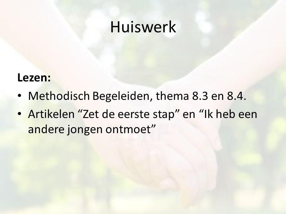 """Huiswerk Lezen: Methodisch Begeleiden, thema 8.3 en 8.4. Artikelen """"Zet de eerste stap"""" en """"Ik heb een andere jongen ontmoet"""""""