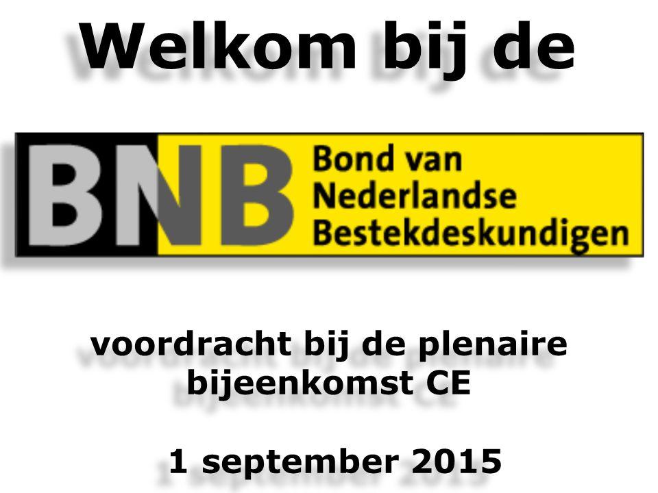 Welkom bij de Welkom bij de voordracht bij de plenaire bijeenkomst CE 1 september 2015 voordracht bij de plenaire bijeenkomst CE 1 september 2015