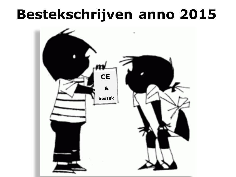 CE & bestek Bestekschrijven anno 2015