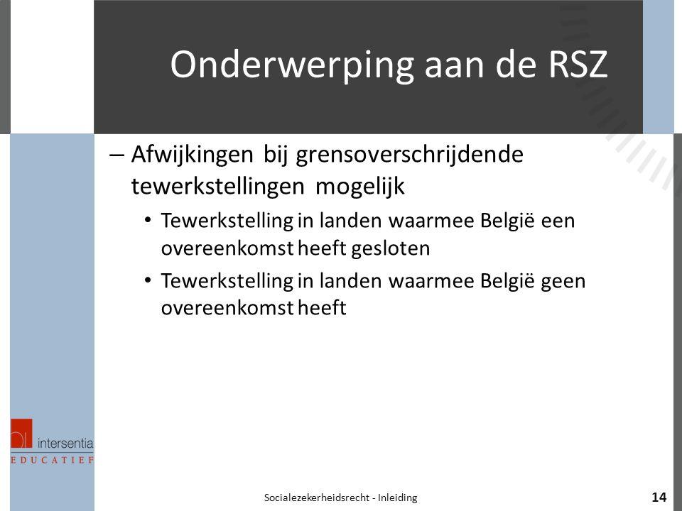 Onderwerping aan de RSZ – Afwijkingen bij grensoverschrijdende tewerkstellingen mogelijk Tewerkstelling in landen waarmee België een overeenkomst heef