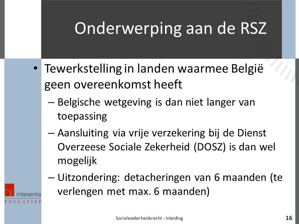 Onderwerping aan de RSZ Tewerkstelling in landen waarmee België geen overeenkomst heeft – Belgische wetgeving is dan niet langer van toepassing – Aans