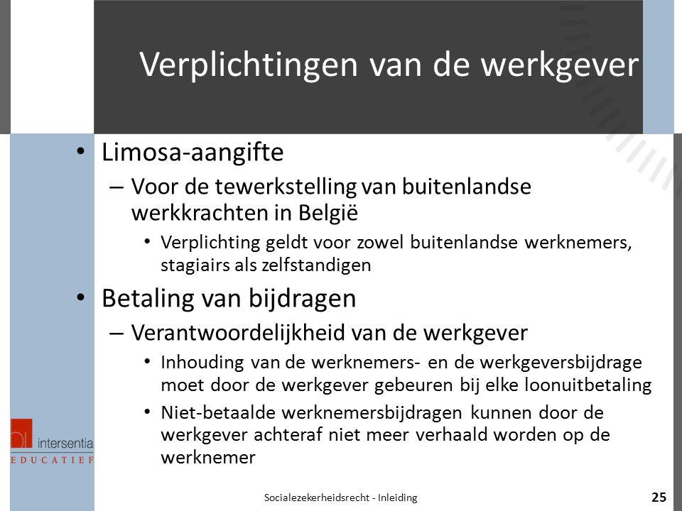 Verplichtingen van de werkgever Limosa-aangifte – Voor de tewerkstelling van buitenlandse werkkrachten in België Verplichting geldt voor zowel buitenl