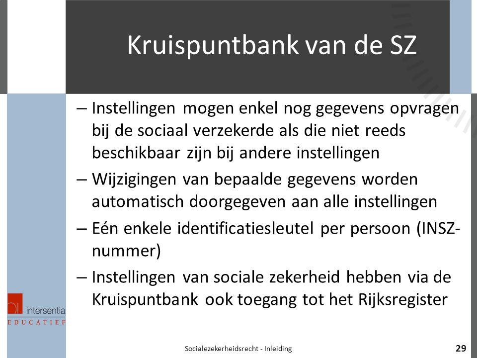 Kruispuntbank van de SZ – Instellingen mogen enkel nog gegevens opvragen bij de sociaal verzekerde als die niet reeds beschikbaar zijn bij andere inst