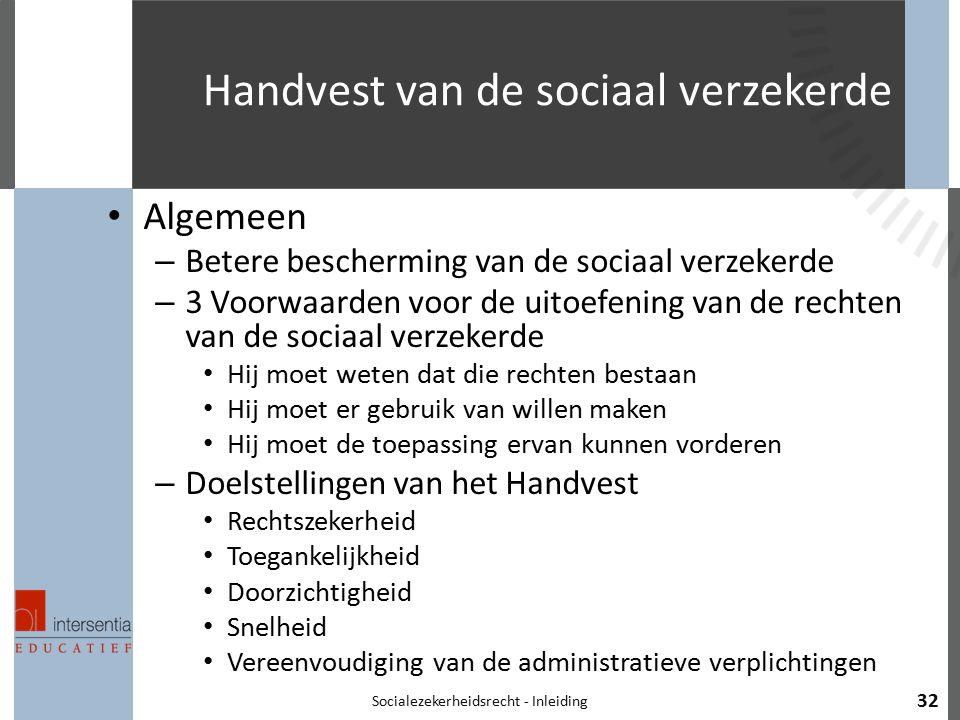 Handvest van de sociaal verzekerde Algemeen – Betere bescherming van de sociaal verzekerde – 3 Voorwaarden voor de uitoefening van de rechten van de s