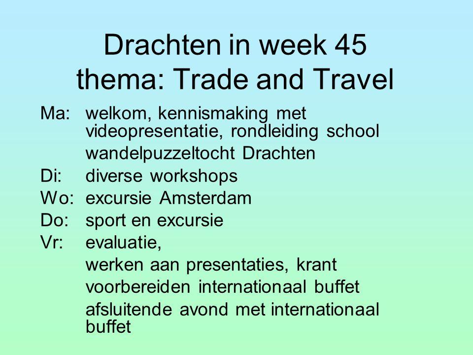 Drachten in week 45 thema: Trade and Travel Ma: welkom, kennismaking met videopresentatie, rondleiding school wandelpuzzeltocht Drachten Di:diverse wo
