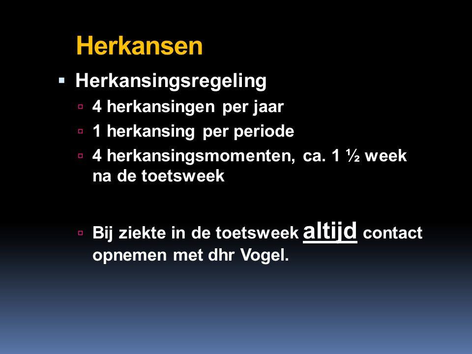 Herkansen  Herkansingsregeling  4 herkansingen per jaar  1 herkansing per periode  4 herkansingsmomenten, ca.