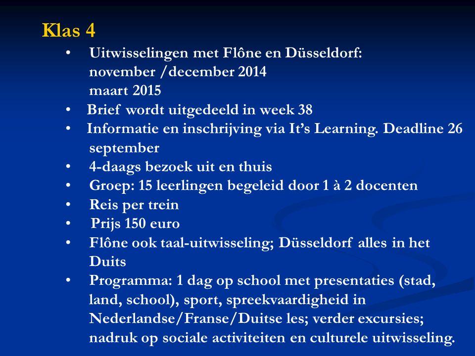 Klas 4 Uitwisselingen met Flône en Düsseldorf: november /december 2014 maart 2015 Brief wordt uitgedeeld in week 38 Informatie en inschrijving via It's Learning.