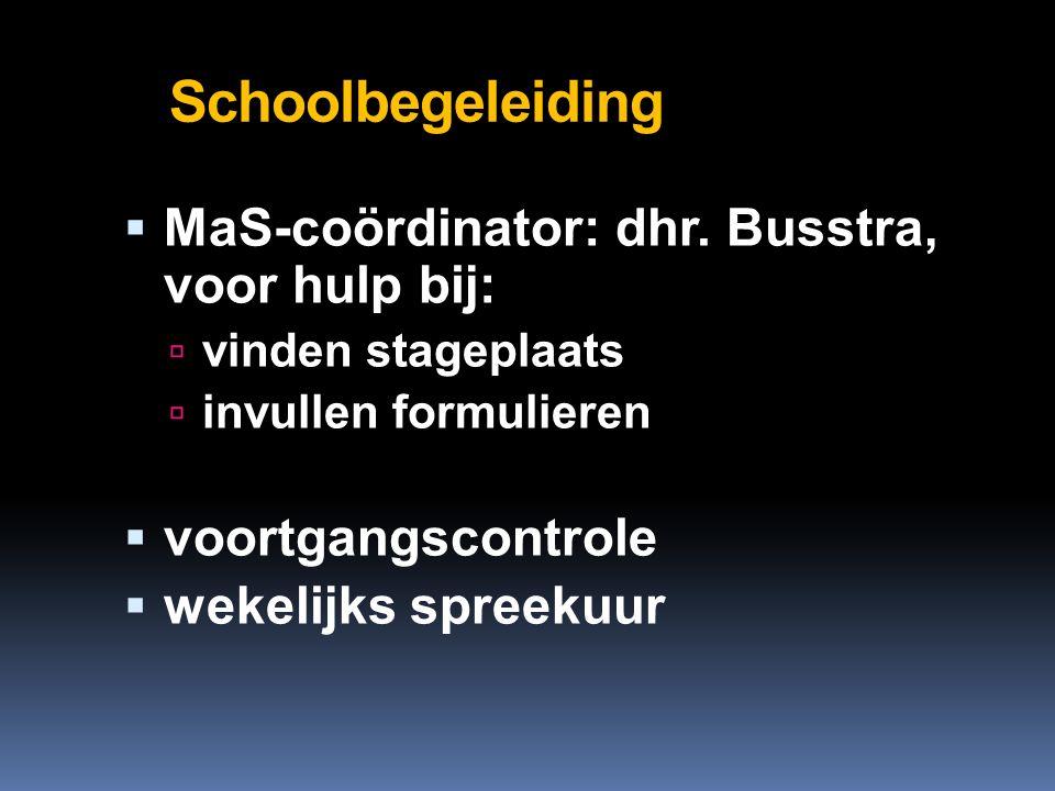 Schoolbegeleiding  MaS-coördinator: dhr.