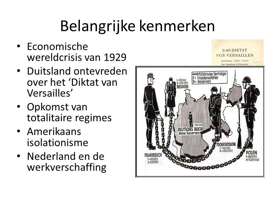 Belangrijke kenmerken Economische wereldcrisis van 1929 Duitsland ontevreden over het 'Diktat van Versailles' Opkomst van totalitaire regimes Amerikaa