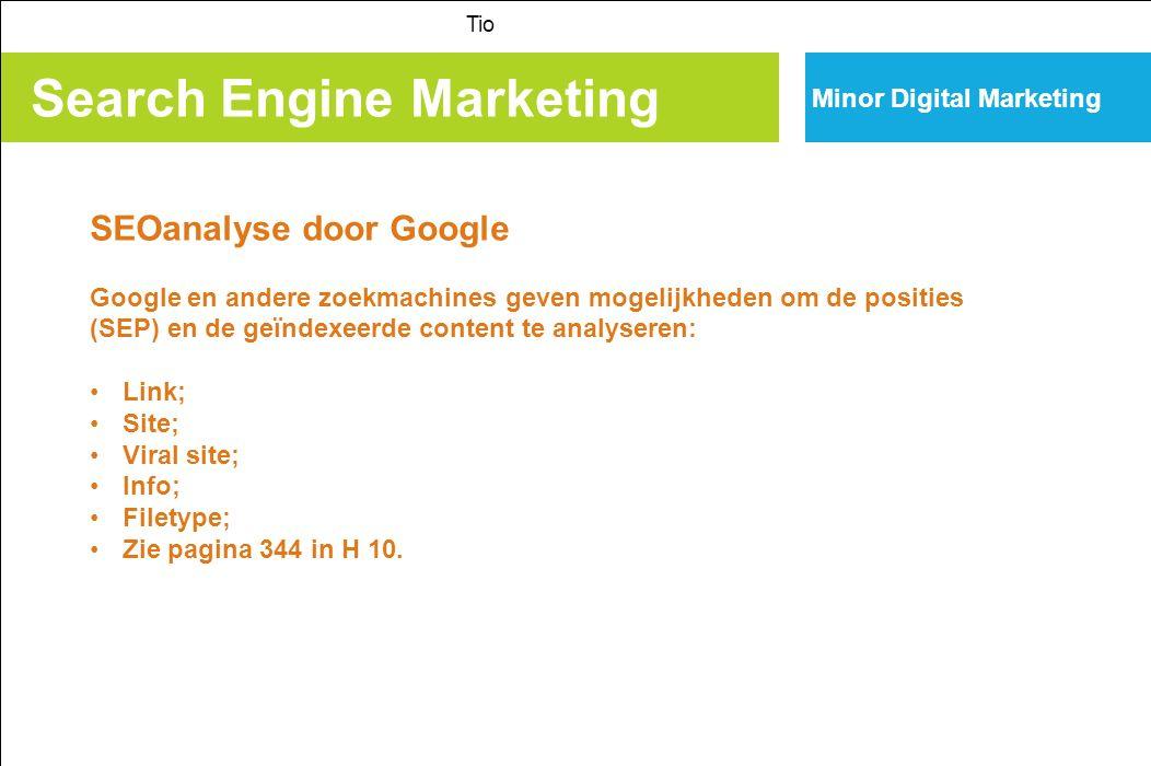 Search Engine Marketing Tio Minor Digital Marketing Do in SEO 1.Content die de keywords naar voren brengt; zie pagina 346 in H 10.