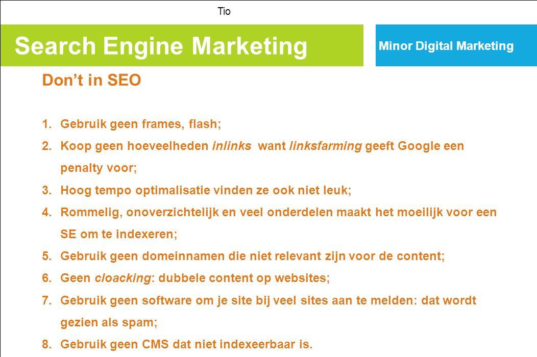 Search Engine Marketing Tio Minor Digital Marketing Search Engine Advertising SEA Betaalde vorm van SEM Adwords Adsense/display marketing http://www.google.nl/adwords/start/how-it-works