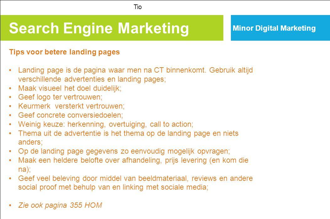 Search Engine Marketing Tio Minor Digital Marketing Search engine Positioning (SEP) Eerste 5 posities van organic results worden bekeken; Eerste drie van SEA; Men selecteert op variatie in informatieaanbod.