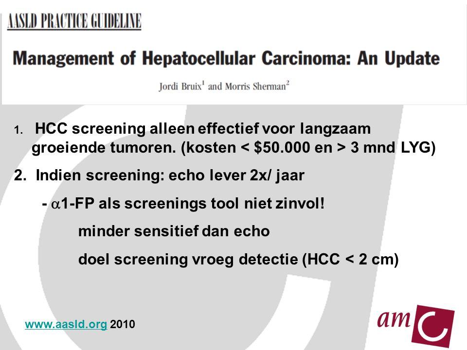 1. HCC screening alleen effectief voor langzaam groeiende tumoren.