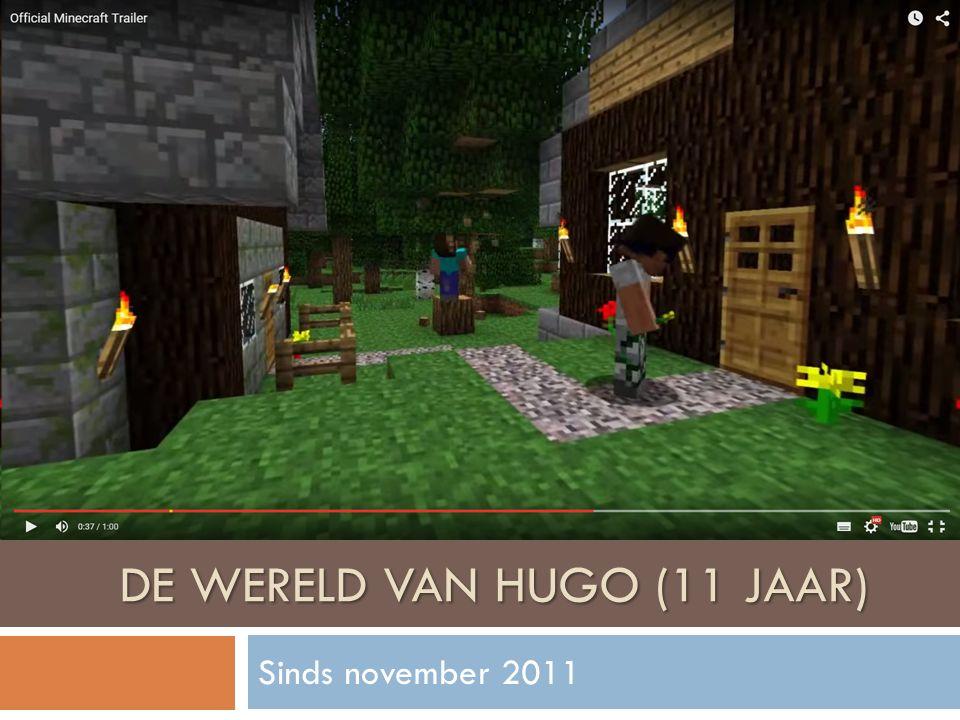 Sinds november 2011 DE WERELD VAN HUGO (11 JAAR)