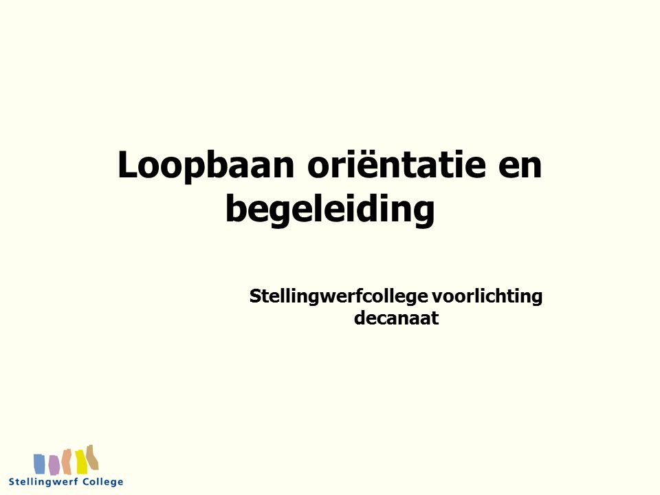 Loopbaan oriëntatie en begeleiding Stellingwerfcollege voorlichting decanaat