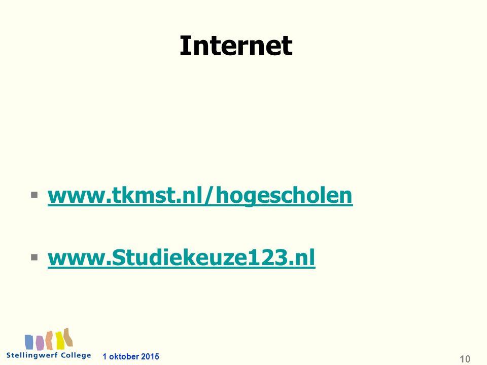 Internet  www.tkmst.nl/hogescholen www.tkmst.nl/hogescholen  www.Studiekeuze123.nl www.Studiekeuze123.nl 1 oktober 2015 10