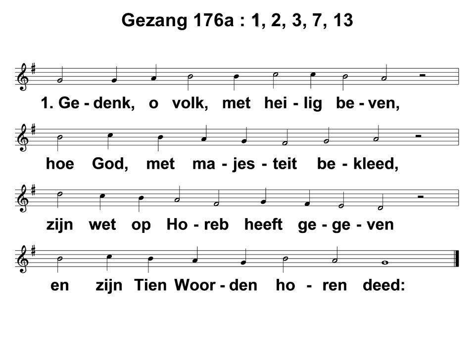 1 Gezang 176a : 1, 2, 3, 7, 13