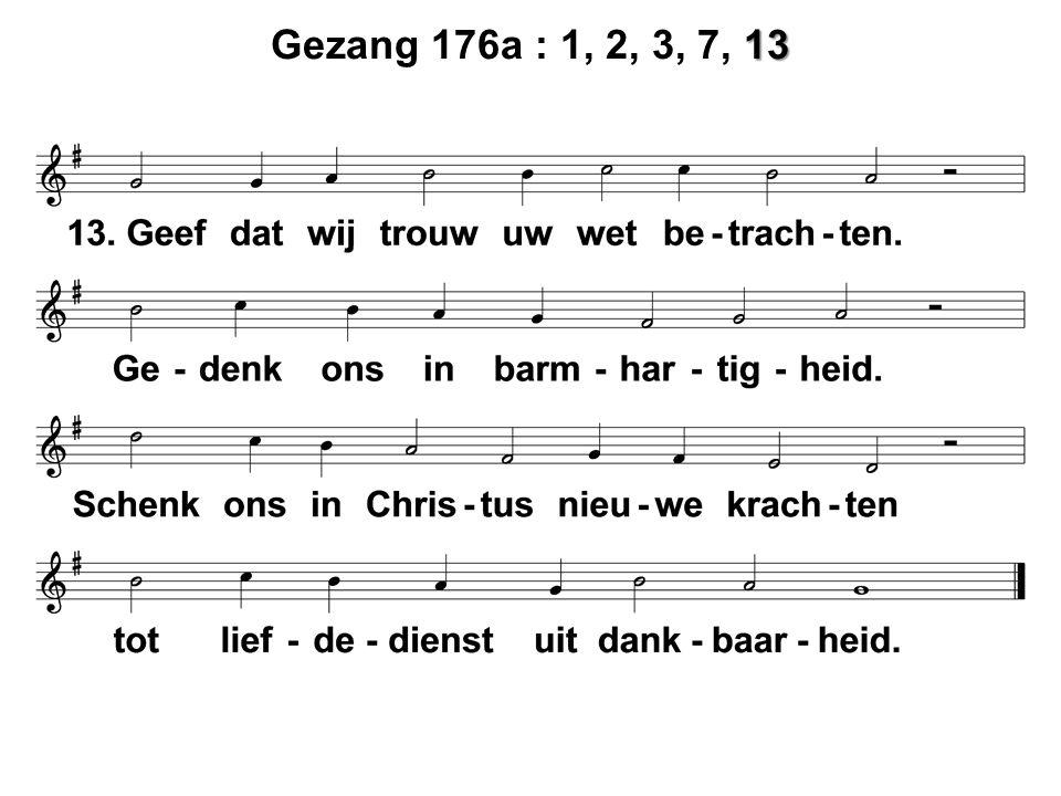 13 Gezang 176a : 1, 2, 3, 7, 13