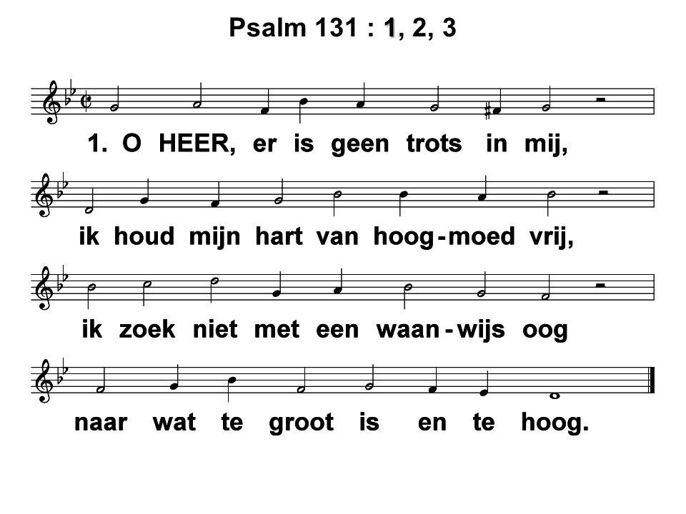 1 Psalm 131 : 1, 2, 3