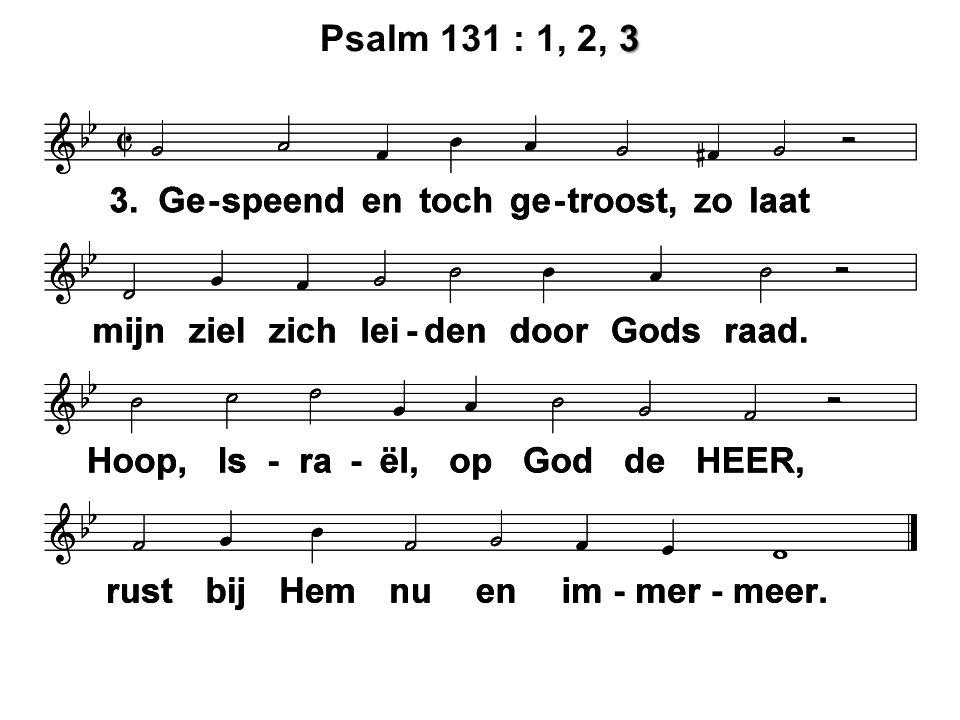 3 Psalm 131 : 1, 2, 3