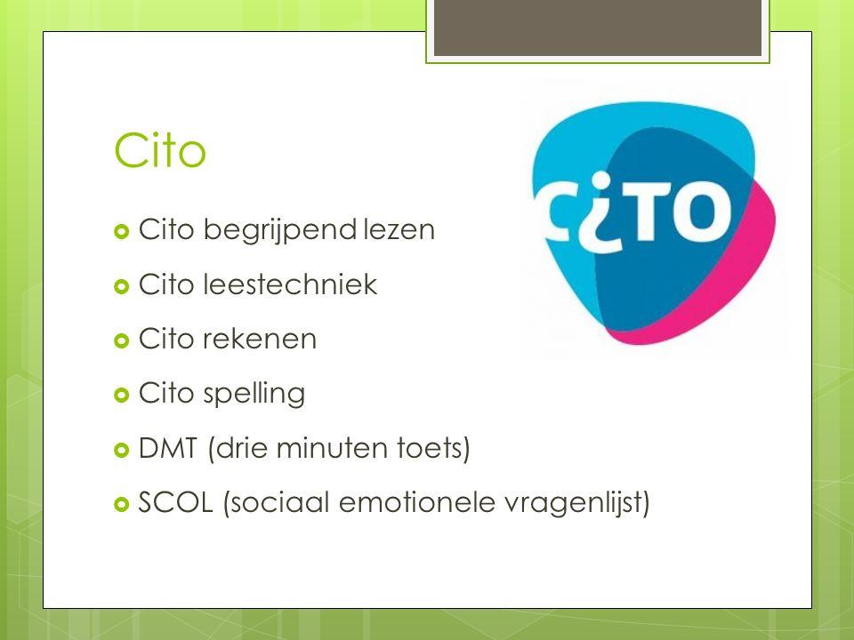Cito  Cito begrijpend lezen  Cito leestechniek  Cito rekenen  Cito spelling  DMT (drie minuten toets)  SCOL (sociaal emotionele vragenlijst)