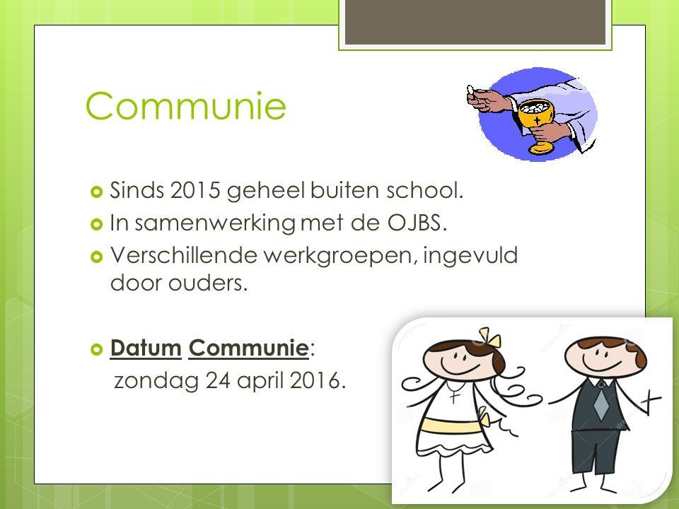 Communie  Sinds 2015 geheel buiten school.  In samenwerking met de OJBS.  Verschillende werkgroepen, ingevuld door ouders.  Datum Communie : zonda