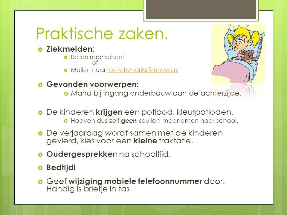 Praktische zaken.  Ziekmelden :  Bellen naar school of  Mailen naar romy.hendriks@innovo.nlromy.hendriks@innovo.nl  Gevonden voorwerpen:  Mand bi