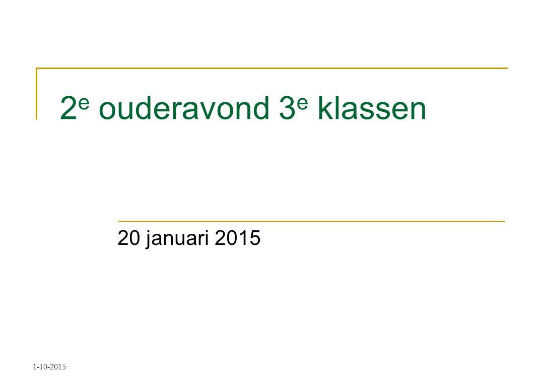 2 e ouderavond 3 e klassen 20 januari 2015 1-10-2015