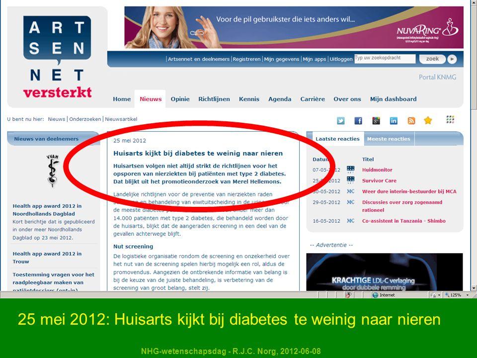 NHG-wetenschapsdag - R.J.C. Norg, 2012-06-08 25 mei 2012: Huisarts kijkt bij diabetes te weinig naar nieren