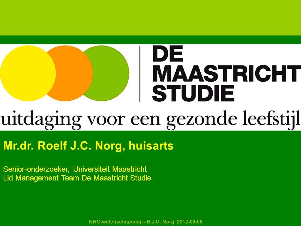 Kapellerput NHG-wetenschapsdag - R.J.C. Norg, 2012-06-08 Mr.dr. Roelf J.C. Norg, huisarts Senior-onderzoeker, Universiteit Maastricht Lid Management T