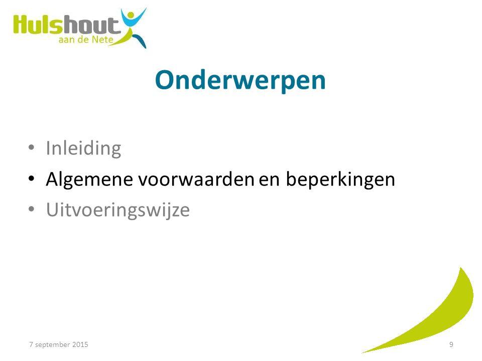 Voorafgaandelijke vergunning Voor de uitvoering van aanpassingen (door de overheid) aan de bermen (o.a.