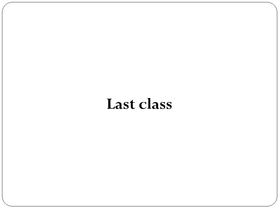 Last class