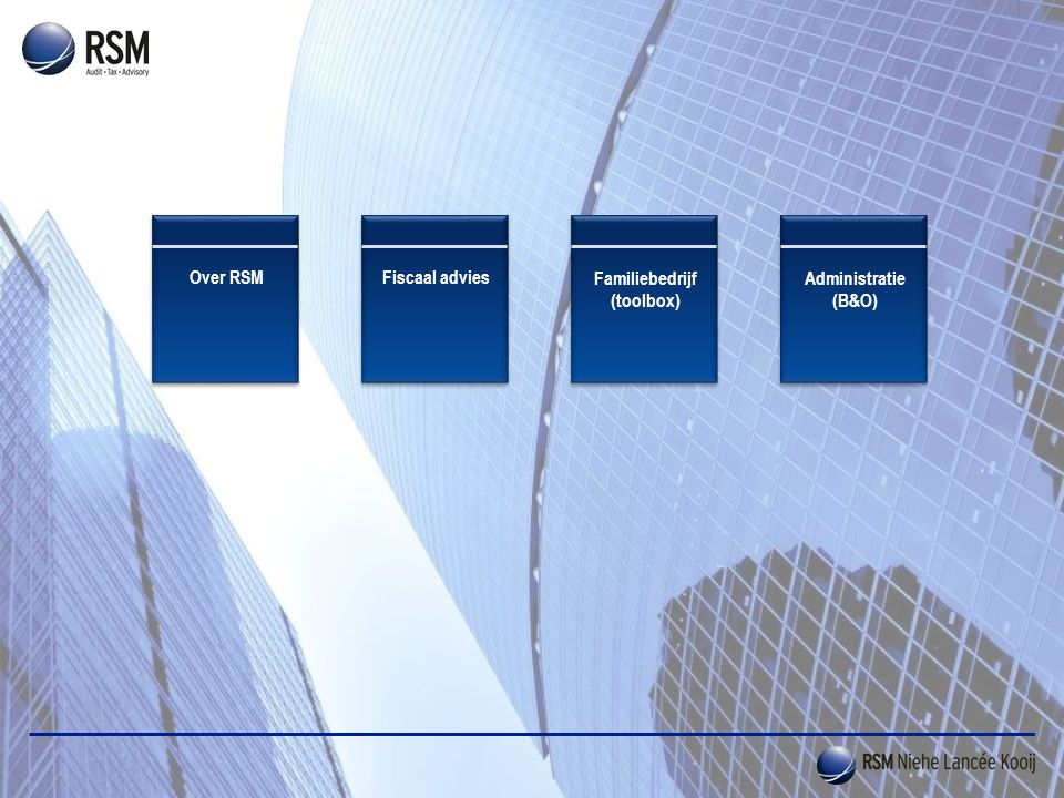 Fiscaal adviesFamiliebedrijf (toolbox) Over RSM Administratie (B&O)
